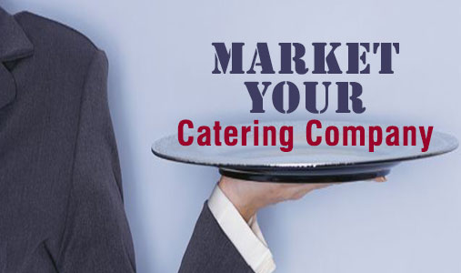 Marketing Tips for Caterers